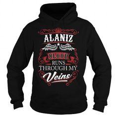 I Love ALANIZ ALANIZBIRTHDAY ALANIZYEAR ALANIZHOODIE ALANIZNAME ALANIZHOODIES  TSHIRT FOR YOU T shirts
