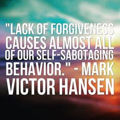 Instagram media by markvictorhansen - #selfsabotage #forgiveness #quote
