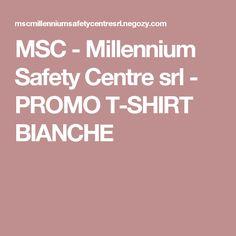 MSC - Millennium Safety Centre srl - PROMO T-SHIRT BIANCHE