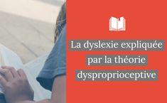 La dyslexie expliquée par la théorie dysproprioceptive - Apprendre, réviser, mémoriser Dyscalculia, Dyslexia, Limbic System, Developmental Disabilities, School Results, Muscle Tone