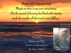 """""""Maybe right living was hard. Maybe at times it was even excruciating. But the reward of knowing he'd lived with integrity made the sacrifice all that much more fulfilling."""" (designed by Shannon Lee Gonzalez) #amazinggrace #newtonandpolly http://jodyhedlund.com/books/newton-and-polly-a-novel-of-amazing-grace"""