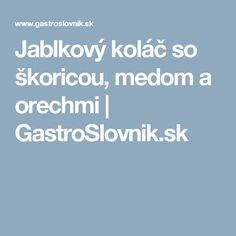 Jablkový koláč so škoricou, medom a orechmi   GastroSlovnik.sk