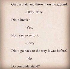Sometimes sorry isn't enough