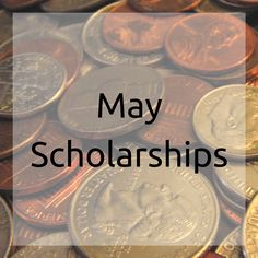 Big list of scholarships with May deadlines!