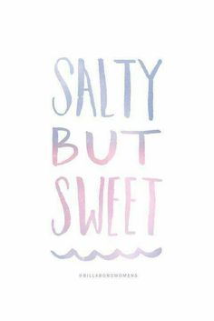 Salty but Sweet!