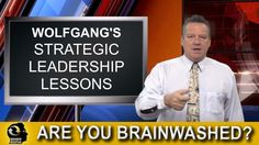 Are you brainwashed? Strategic Leadership Lessons with Wolfgang Riebe