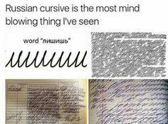 Considering I can barely read cursive now, i definitely wouldn't be able to if I were Russian