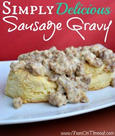 Simply Delicious Sausage Gravy ... I love this tutorial, because it's exactly how I make my sausage gravy. Sweet!