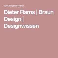 Dieter Rams | Braun Design | Designwissen