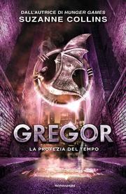 Gregor 5. La profezia del tempo ebook by Suzanne Collins,Simona Brogli