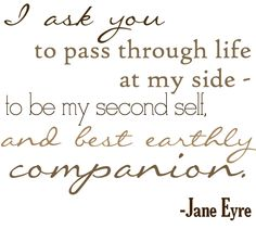 """Digital Print - Jane Eyre """"Pass Through Life At My Side"""" Quote. $9.99, via Etsy. I freaking love Jane Eyre"""