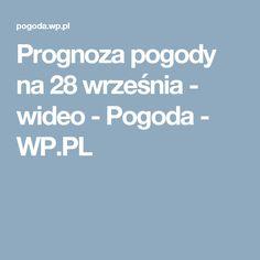 Prognoza pogody na 28 września - wideo - Pogoda - WP.PL