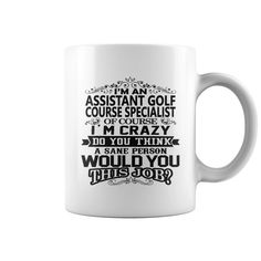 ASSISTANT GOLF COURSE SPECIALIST Mug Wedo #gift #ideas #Popular #Everything #Videos #Shop #Animals #pets #Architecture #Art #Cars #motorcycles #Celebrities #DIY #crafts #Design #Education #Entertainment #Food #drink #Gardening #Geek #Hair #beauty #Health #fitness #History #Holidays #events #Home decor #Humor #Illustrations #posters #Kids #parenting #Men #Outdoors #Photography #Products #Quotes #Science #nature #Sports #Tattoos #Technology #Travel #Weddings #Women