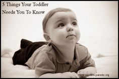 Positive Parents: 5 Things Your Toddler Needs You To Know