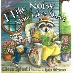 I Like Noisy; Mom Likes Quiet. A Mother's Day Story by Eileen Spinelli, illustrated by Lydia Halverson. Ideals Children's Books, Ages 5 – Little Raccoon goes to great efforts to change his way for one special day, but Mom loves him just the way he is. Kindergarten Music, Preschool Music, Music Activities, Teaching Music, Senses Activities, Kids Music, Preschool Books, Music Lesson Plans, Music Lessons