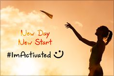 NEW DAY NEW START... #ImActivated
