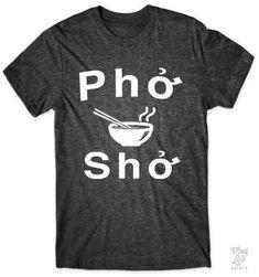 Pho Sho!