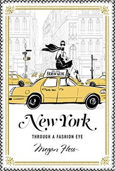 New York: Through a Fashion Eye by Megan Hess https://www.amazon.com/dp/1743791712/ref=cm_sw_r_pi_dp_x_qx3aybHQHQN01