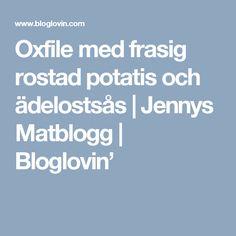 Oxfile med frasig rostad potatis och ädelostsås | Jennys Matblogg | Bloglovin'