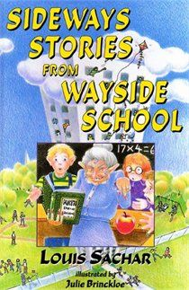 Sideways Stories From Wayside School by Louis Sachar. I LOVED this book when I was 11!