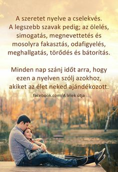 A szeretet nyelve a cselekvés .. Motivational Quotes, Funny Quotes, Life Quotes, Inspirational Quotes, Daily Motivation, Motivation Inspiration, Good Sentences, Love Actually, Happy Love