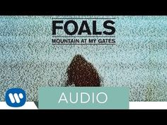 5. Foals - Mountain At My Gates