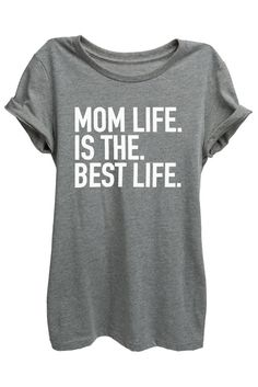 """Mom life is the best life"" shirt.  Must have this!!"