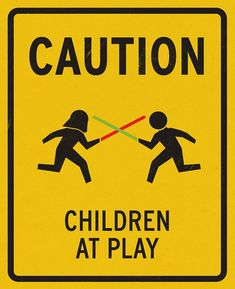 I so need this for my house...lol! Although it should probably say children and daddy at play!