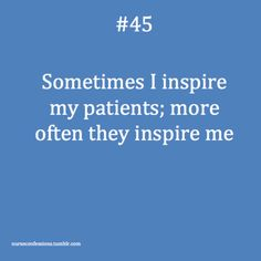Some of my patients have taught me more over the years than I ever taught them…