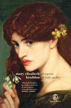 Il segreto di Lady Audley - Mary Elizabeth Braddon - Recensioni su Anobii