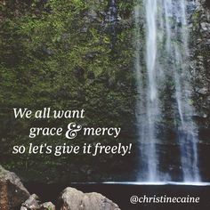 We all want grace and mercy, so let's give it freely.