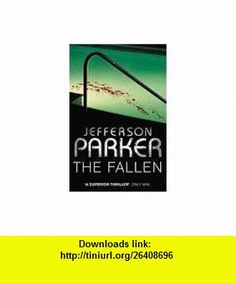 The Fallen (9780007202546) T. Jefferson Parker , ISBN-10: 0007202547  , ISBN-13: 978-0007202546 ,  , tutorials , pdf , ebook , torrent , downloads , rapidshare , filesonic , hotfile , megaupload , fileserve