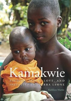 Children's Book: Kamakwie: Finding Peace, Love, and Injustice in Sierra Leone - Help your kids discover the world with this book (and more)! Sierra Leone Civil War, People In Need, World Of Books, Happy Reading, Children's Literature, Finding Peace, Memoirs, Peace And Love, Childrens Books