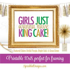b324919180633 Girls Just Wanna Have King Cake Printable Sign - Mardi Gras Decorations, Mardi  Gras Birthday Decor, Purple Green Gold Glitter 10x8 NOLA Sign