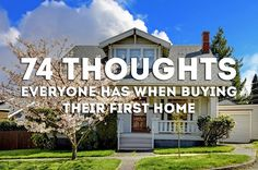74 Thoughts Everyone Has When Buying Their First Home: A Coldwell Banker and BuzzFeed Collaboration