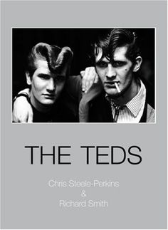 THE TEDS Chris Steele-Perkins and Richard Smith