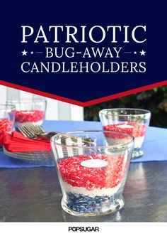 Along with creating a festive Fourth of July table, these patriotic candleholders are scented with smells that keep bugs away from your guests and grub. And most of the materials needed for this easy DIY can be found at the dollar store for only a few bucks. So set the table, light the candles, and get ready for a bug-free celebration!