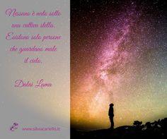 Nessuno è nato sotto una cattiva stella. Esistono solo persone che guardano male il cielo.  Dalai Lama  #MotivatonalMonday  #SilviaCarielloConsulenteInformatico #Motivazionali #MotivationalQuotes