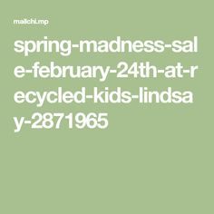 spring-madness-sale-february-24th-at-recycled-kids-lindsay-2871965