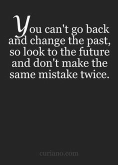 Don't make the same mistakes twice <3