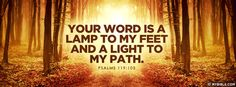 Your word is a lamp to my feet and a light to... - Facebook Cover Photo