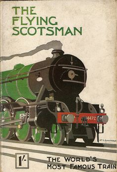 Vintage Illustrations The Flying Scotsman - the world's most famous train - booklet issued by the LNER, 1925 Old Posters, Train Posters, Railway Posters, Retro Poster, Poster Ads, Advertising Poster, Flying Scotsman, New Travel, Train Travel