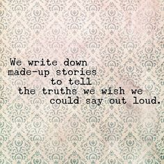 This is so true. Every one of my stories I've written or are in the process of writing reflect who I am.