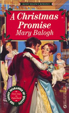 Rereading Mary Balogh's Signet Regencies. Cover art not so great. Mary Balogh - A Christmas Promise 	  December, 1992