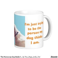 The Person my dog thinks I am Classic White Coffee Mug