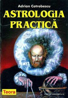 Adrian Cotrobescu - Astrologia practică