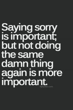 """The words """"I'm sorry"""" are a one time thing, you make the same mistakes and that adorable little """"I'm sorry"""" isn't gonna cut it for me👌think u do Inspirational Quotes About Success, Success Quotes, Great Quotes, Quotes To Live By, Motivational Quotes, Not Important Quotes, Cool Quotes For Boys, Care For You Quotes, User Quotes"""