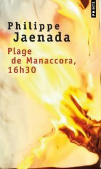 Philippe Jaenada : Plage de Manaccora, 16h30