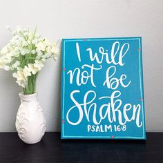 Bible Verse Art Psalm 168 I Will Not Be Shaken Hand