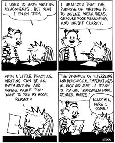 My favorite Calvin and Hobbes ever! Calvin must be an English major. Haha my life as an English major in one comic strip! Calvin Und Hobbes, Calvin And Hobbes Comics, Academic Writing, Teaching Writing, Essay Writing, Writing Assignments, Writing Process, Writing Advice, Writing Humor